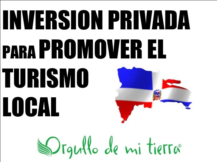 INVERSION PRIVADAPARA PROMOVER ELTURISMOLOCAL