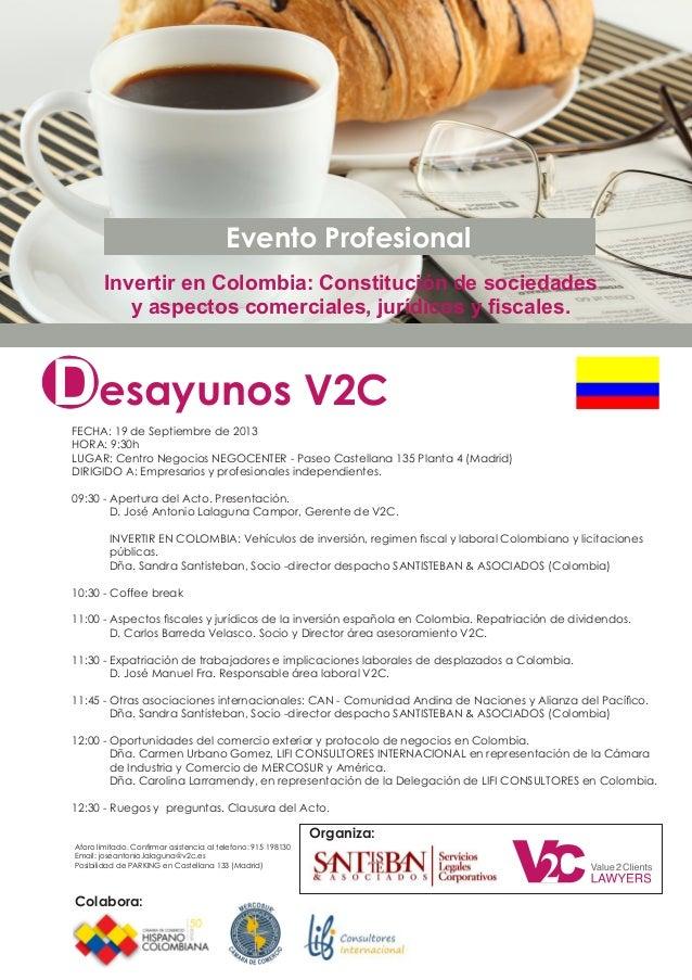 Desayunos V2C Evento Profesional Invertir en Colombia: Constitución de sociedades y aspectos comerciales, jurídicos y fisca...
