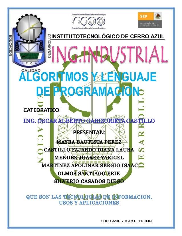 INSTITUTOTECNOLÓGICO DE CERRO AZUL ALGORITMOS Y LENGUAJE DE PROGRAMACION CERRO AZUL, VER A 9 DE FEBRERO CATEDRATICO: ING. ...