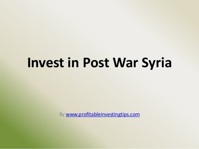 Invest in Post War Syria