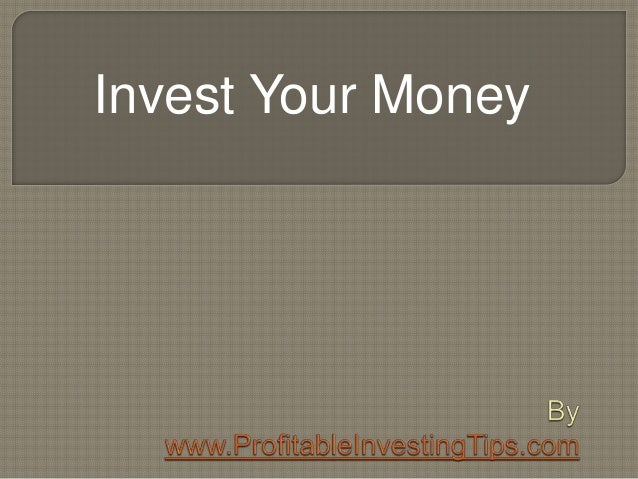 Invest Your Money