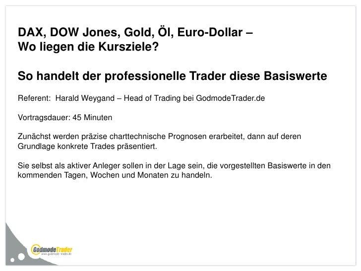 DAX, DOW Jones, Gold, Öl, Euro-Dollar –Wo liegen die Kursziele?So handelt der professionelle Trader diese BasiswerteRefere...