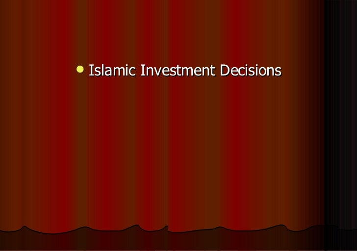 <ul><li>Islamic Investment Decisions </li></ul>