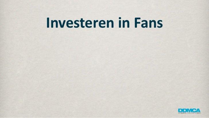 Investeren in fans (short version)