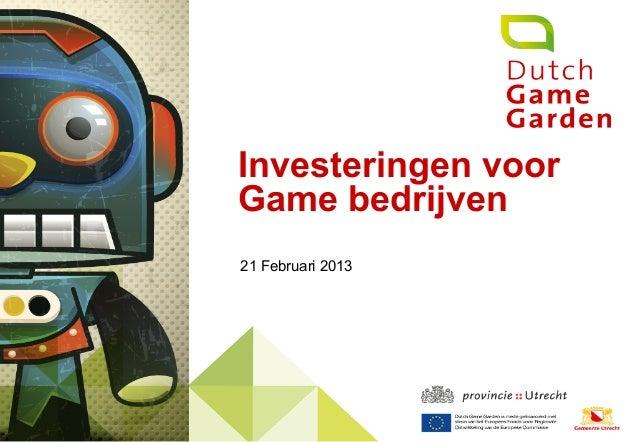 Investeringen voorGame bedrijven21 Februari 2013