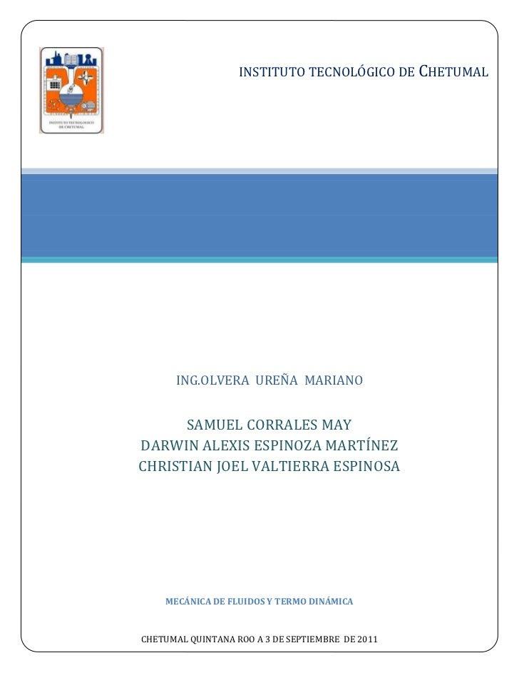 INSTITUTO TECNOLÓGICO DE CHETUMALMANÓMETROS Y BARÓMETROS      ING.OLVERA UREÑA MARIANO      SAMUEL CORRALES MAYDARWIN ALEX...