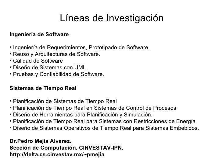Líneas de InvestigaciónIngenieríadeSoftware• Ingeniería de Requerimientos, Prototipado de Software.• Reuso y Arquitectu...