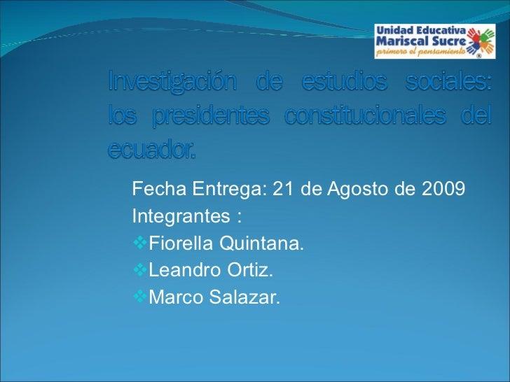 <ul><li>Fecha Entrega: 21 de Agosto de 2009 </li></ul><ul><li>Integrantes : </li></ul><ul><li>Fiorella Quintana. </li></ul...