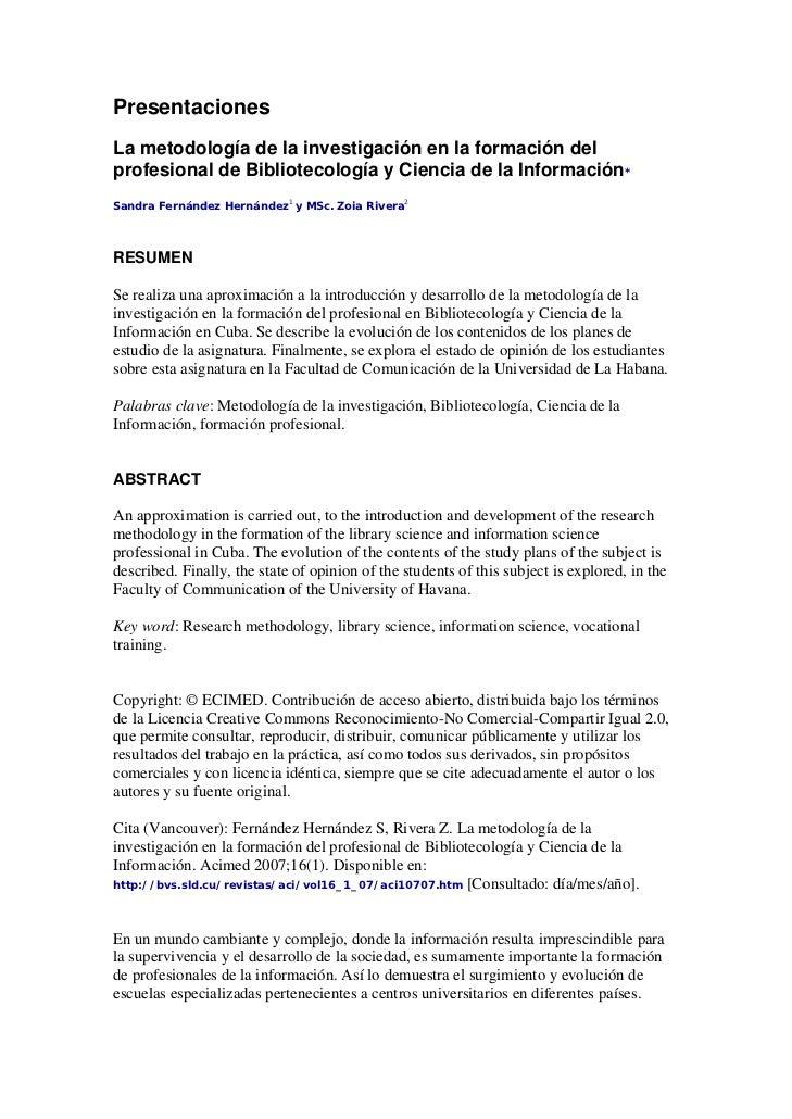 PresentacionesLa metodología de la investigación en la formación delprofesional de Bibliotecología y Ciencia de la Informa...