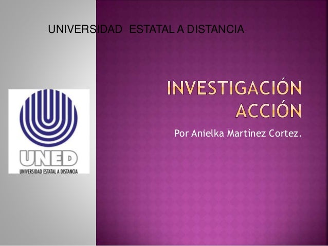 Por Anielka Martínez Cortez. UNIVERSIDAD ESTATAL A DISTANCIA