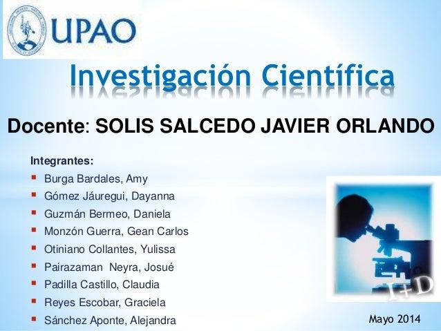 Integrantes:  Burga Bardales, Amy  Gómez Jáuregui, Dayanna  Guzmán Bermeo, Daniela  Monzón Guerra, Gean Carlos  Otini...