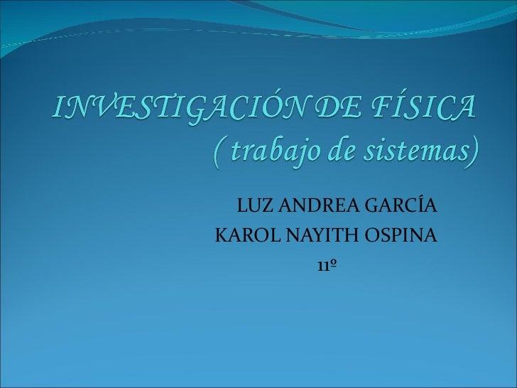 LUZ ANDREA GARCÍA KAROL NAYITH OSPINA 11º