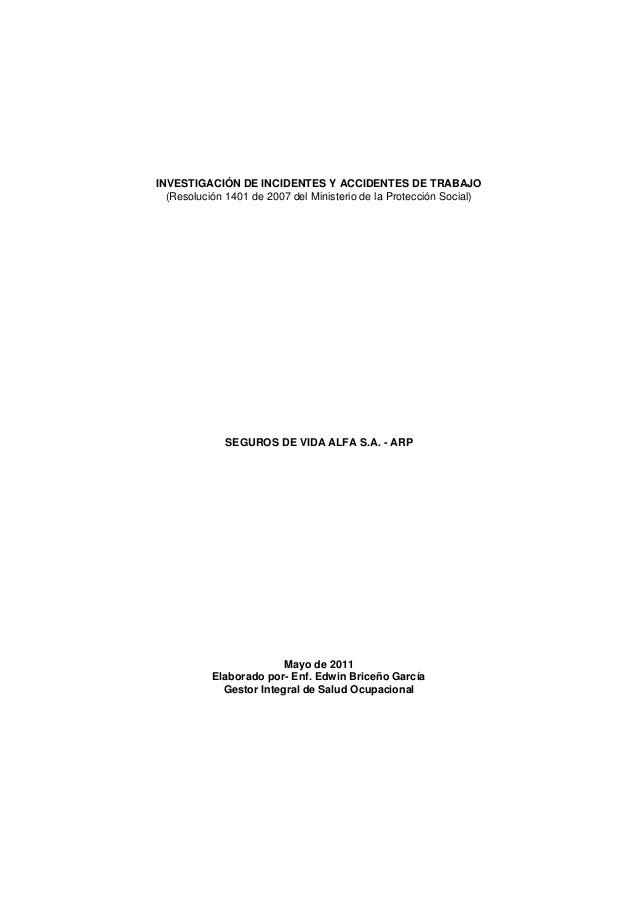 INVESTIGACIÓN DE INCIDENTES Y ACCIDENTES DE TRABAJO (Resolución 1401 de 2007 del Ministerio de la Protección Social) SEGUR...