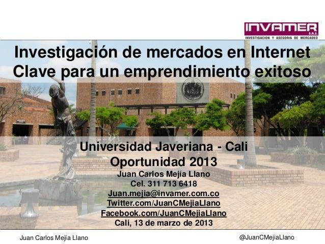 Investigación de mercados en InternetClave para un emprendimiento exitoso                    Universidad Javeriana - Cali ...