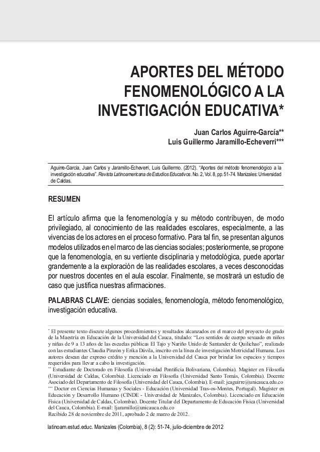 APORTES DEL MÉTODO  FENOMENOLÓGICO A LA  INVESTIGACIÓN EDUCATIVA*  Juan Carlos Aguirre-García**  Luis Guillermo Jaramillo-...