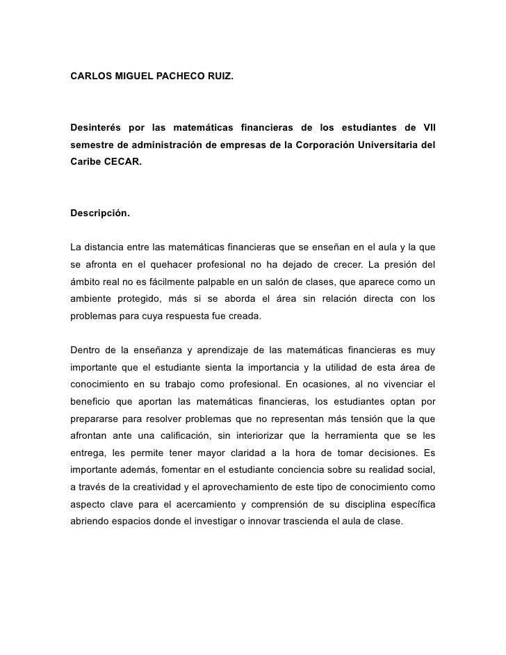CARLOS MIGUEL PACHECO RUIZ.Desinterés por las matemáticas financieras de los estudiantes de VIIsemestre de administración ...