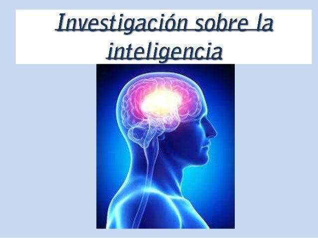 índice • 1. Concepto de inteligencia  • 2. La inteligencia animal • 3.Inteligencia artificial • 4. Medida de la inteligenc...