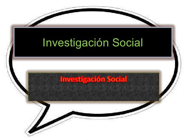 Investigación Social<br />Investigación Social<br />