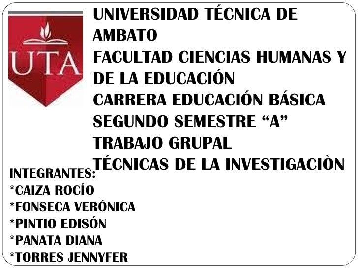 """UNIVERSIDAD TÉCNICA DE AMBATO FACULTAD CIENCIAS HUMANAS Y DE LA EDUCACIÓN CARRERA EDUCACIÓN BÁSICA SEGUNDO SEMESTRE """"A"""" TR..."""