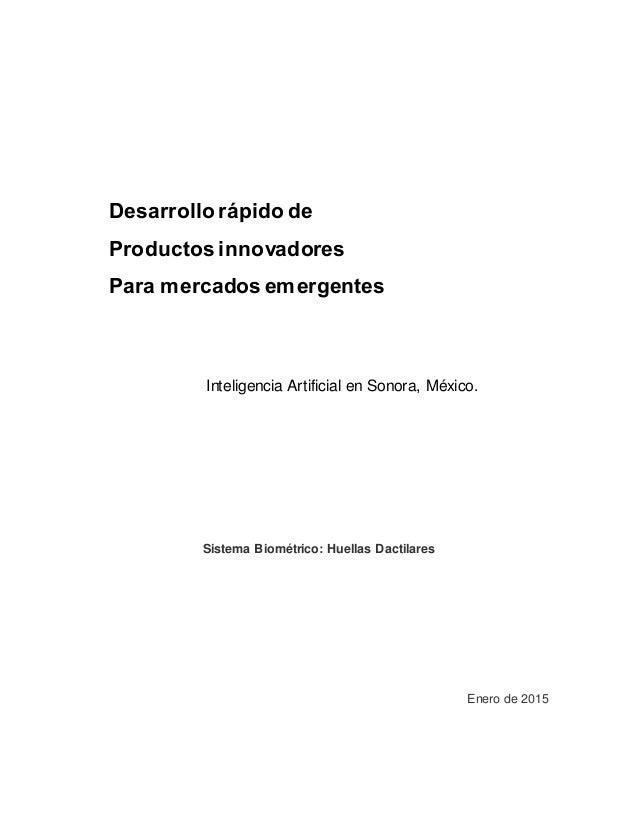 Desarrollo rápido de Productos innovadores Para mercados emergentes Inteligencia Artificial en Sonora, México. Sistema Bio...