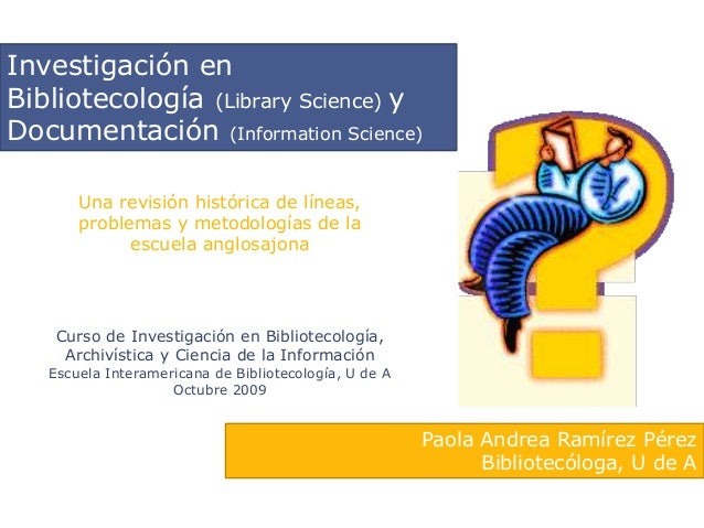 Investigación en Bibliotecología (Library Science) y Documentación (Information Science) Curso de Investigación en Bibliot...