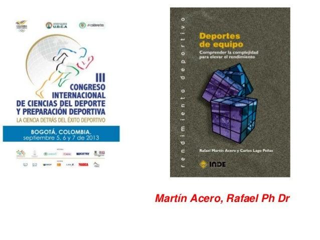 Martín Acero, Rafael Ph Dr