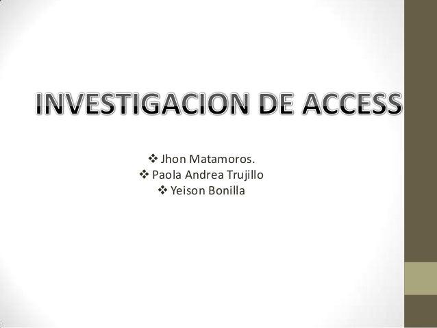 Jhon Matamoros.  Paola Andrea Trujillo  Yeison Bonilla
