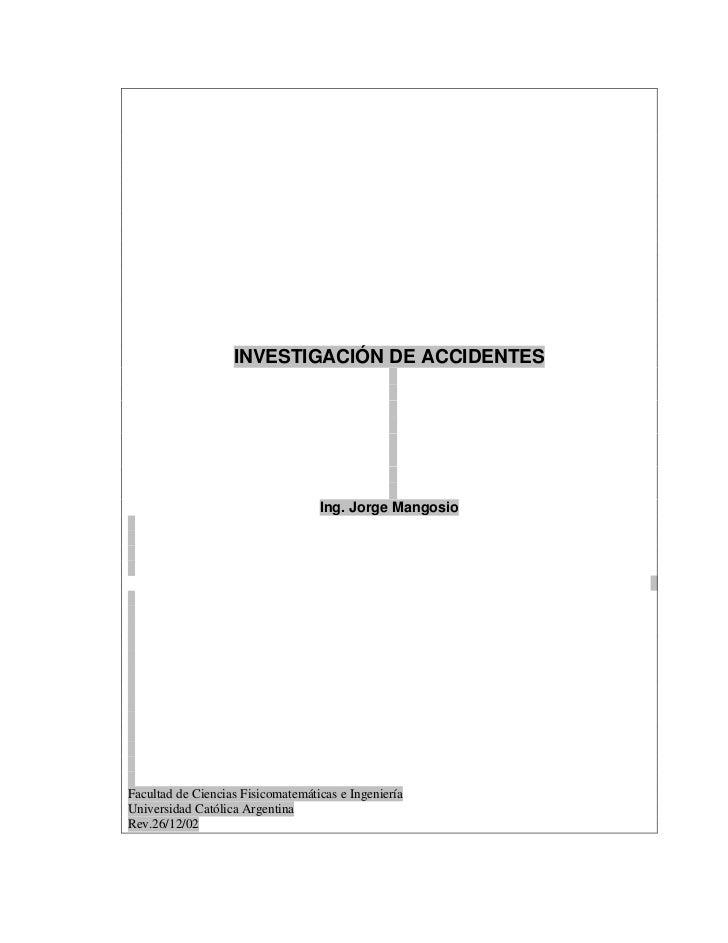 INVESTIGACIÓN DE ACCIDENTES                                   Ing. Jorge MangosioFacultad de Ciencias Fisicomatemáticas e ...