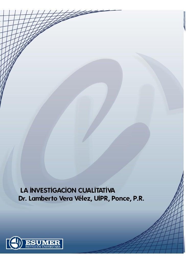 La investigación cualitativa es aquella donde se estudia la calidad de las actividades, relaciones, asuntos, medios, mater...