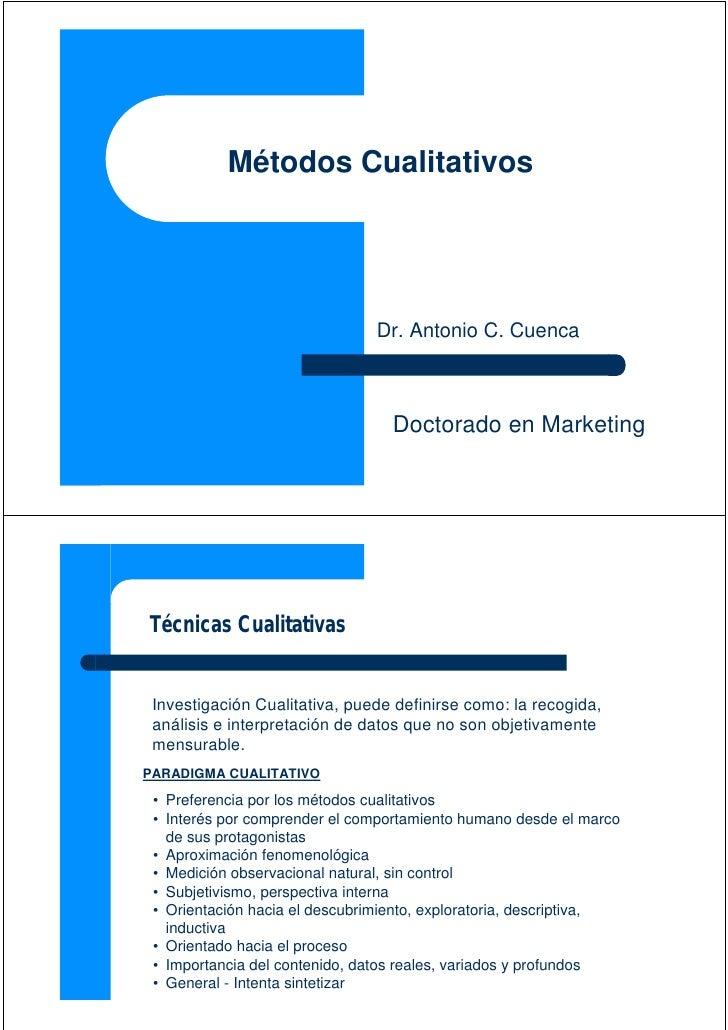 Métodos Cualitativos                                     Dr. Antonio C. Cuenca                                      Doctor...