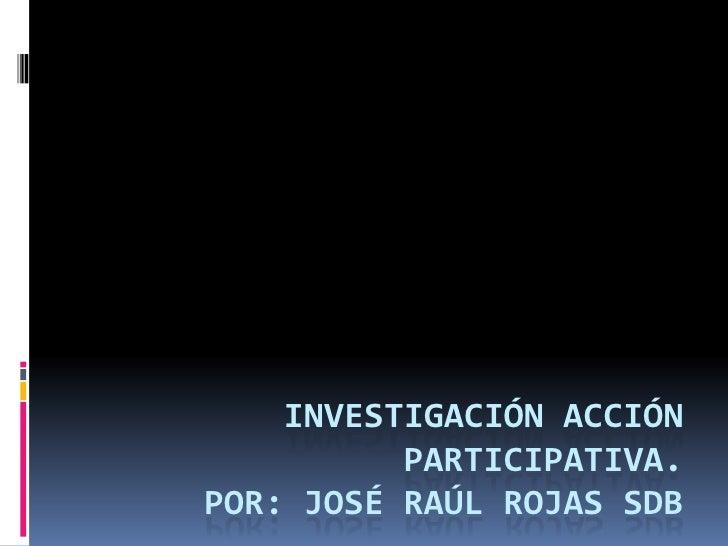 Investigacion De Accion Parcitipativa