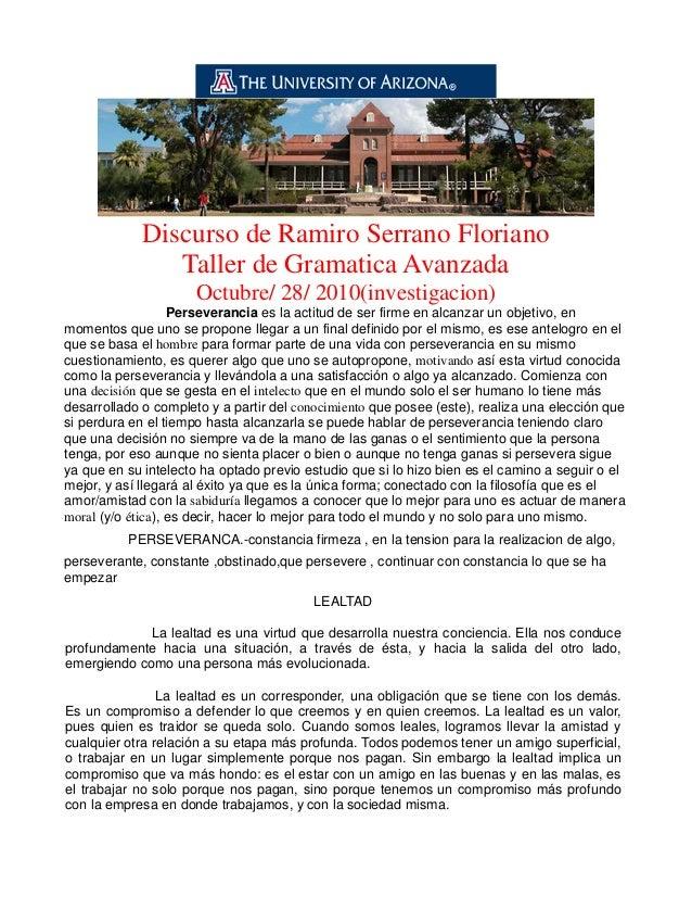 Discurso de Ramiro Serrano Floriano Taller de Gramatica Avanzada Octubre/ 28/ 2010(investigacion) Perseverancia es la acti...