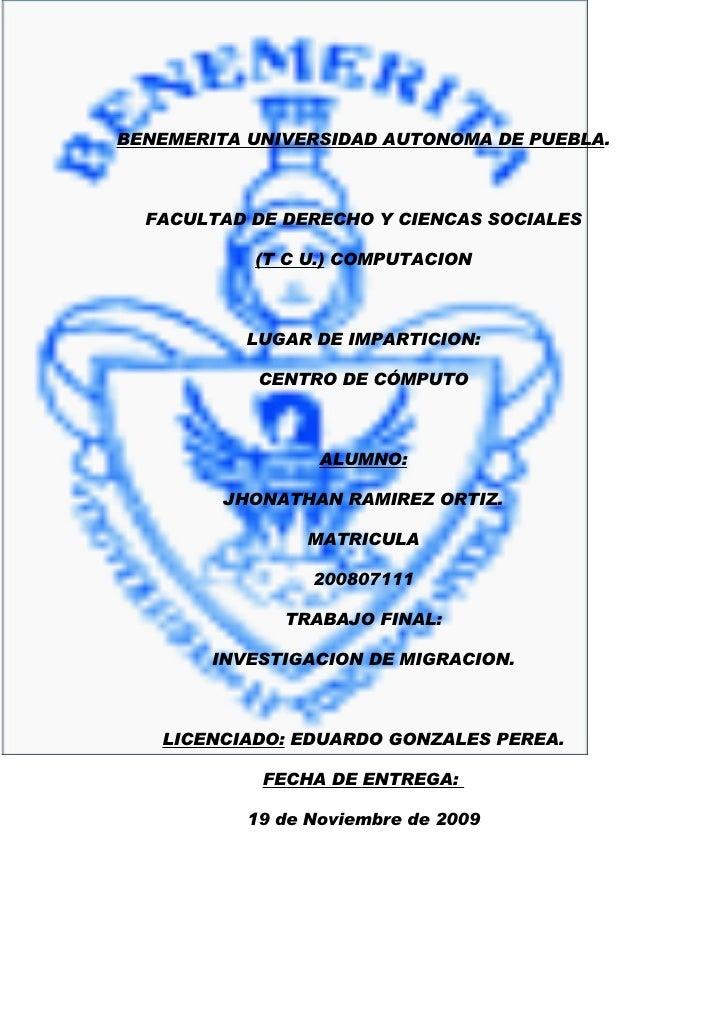 BENEMERITA UNIVERSIDAD AUTONOMA DE PUEBLA.      FACULTAD DE DERECHO Y CIENCAS SOCIALES             (T C U.) COMPUTACION   ...