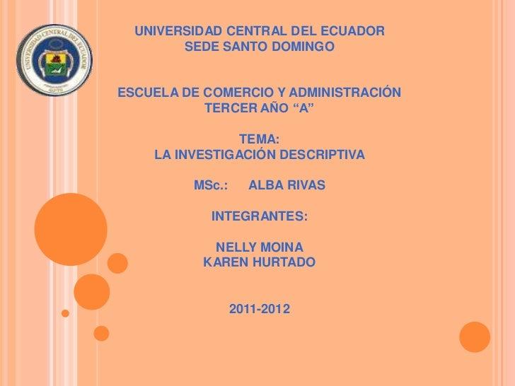 UNIVERSIDAD CENTRAL DEL ECUADOR<br />SEDE SANTO DOMINGO<br /><br /><br />ESCUELA DE COMERCIO Y ADMINISTRACIÓN<br />TERCE...