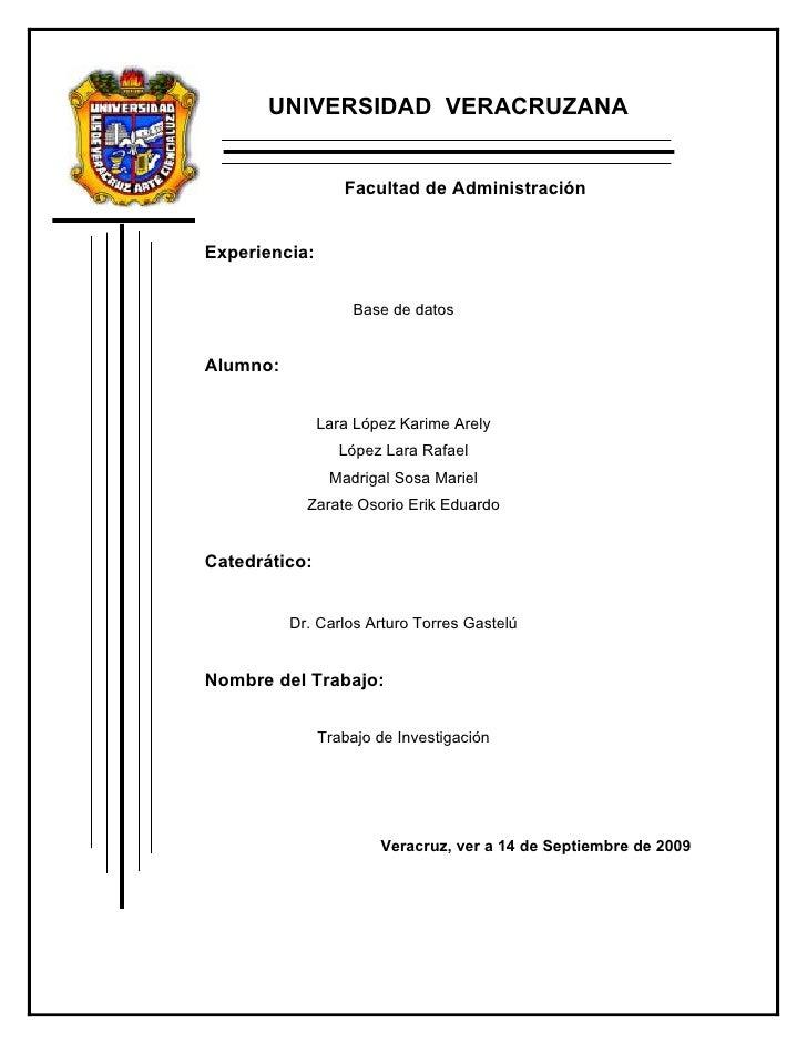 UNIVERSIDAD VERACRUZANA                     Facultad de Administración   Experiencia:                      Base de datos  ...
