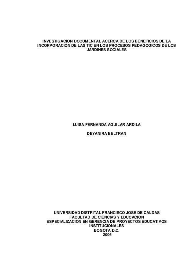 INVESTIGACION DOCUMENTAL ACERCA DE LOS BENEFICIOS DE LA INCORPORACION DE LAS TIC EN LOS PROCESOS PEDAGOGICOS DE LOS JARDIN...