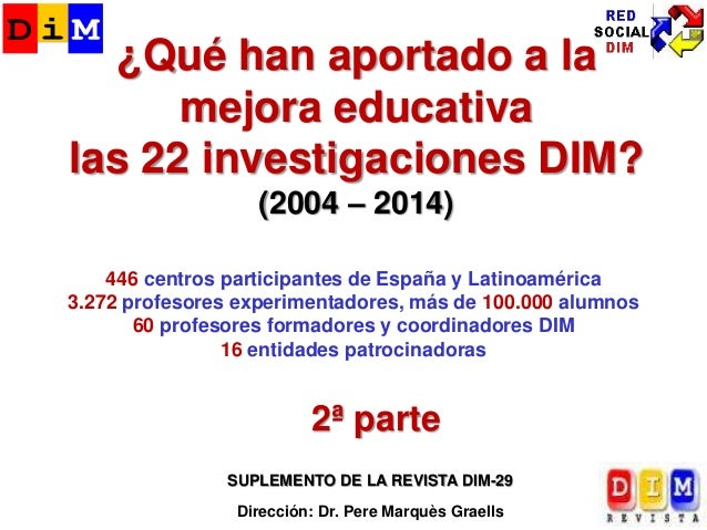 Resultados-2 de las 22 investigaciones DIM (2ª parte): De aulas 2.0 y libro digital a tabletas y curriculum bimodal