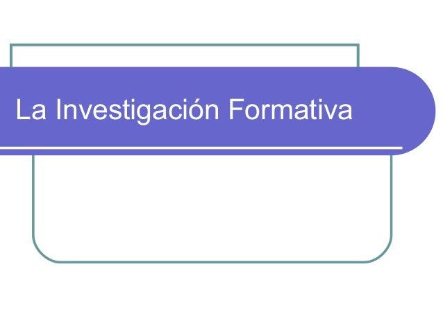 La Investigación Formativa