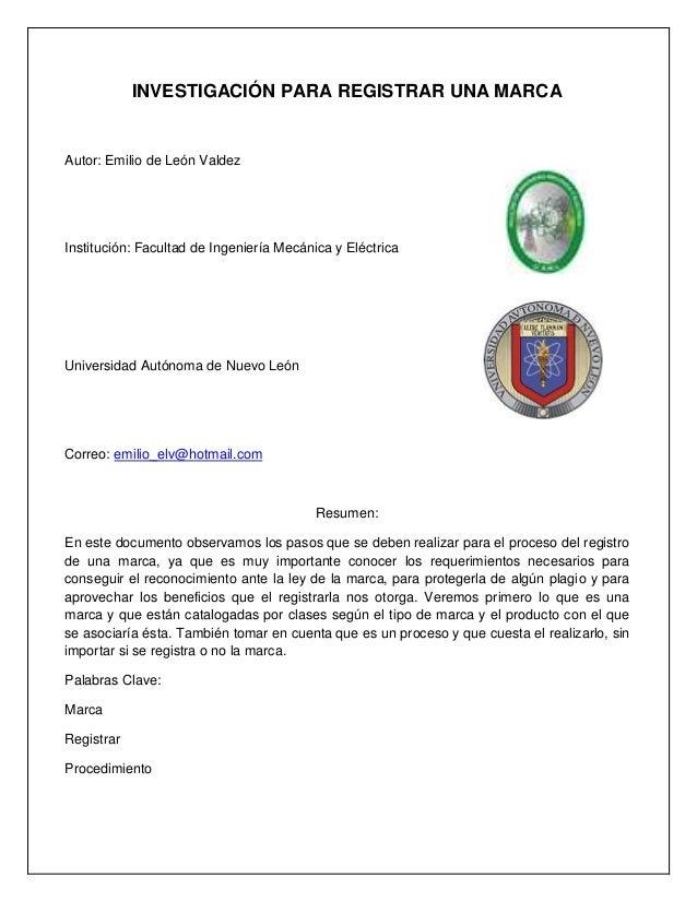 INVESTIGACIÓN PARA REGISTRAR UNA MARCAAutor: Emilio de León ValdezInstitución: Facultad de Ingeniería Mecánica y Eléctrica...