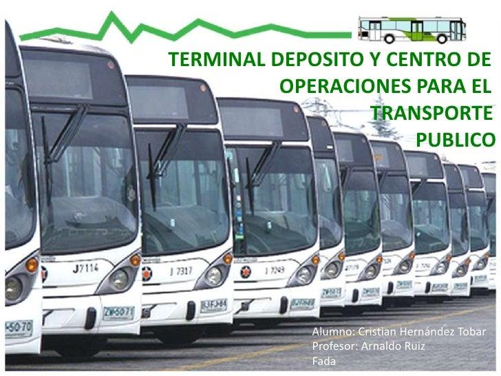 TERMINAL DEPOSITO Y CENTRO DE <br />                            OPERACIONES PARA EL<br />                                 ...