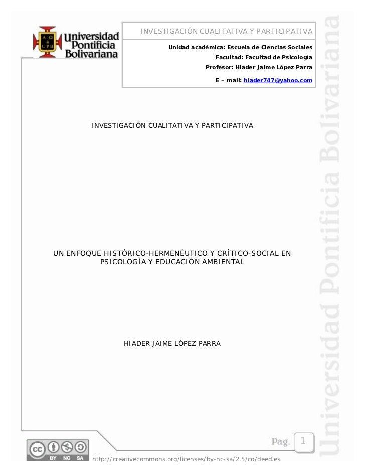INVESTIGACIÓN CUALITATIVA Y PARTICIPATIVA                               Unidad académica: Escuela de Ciencias Sociales    ...