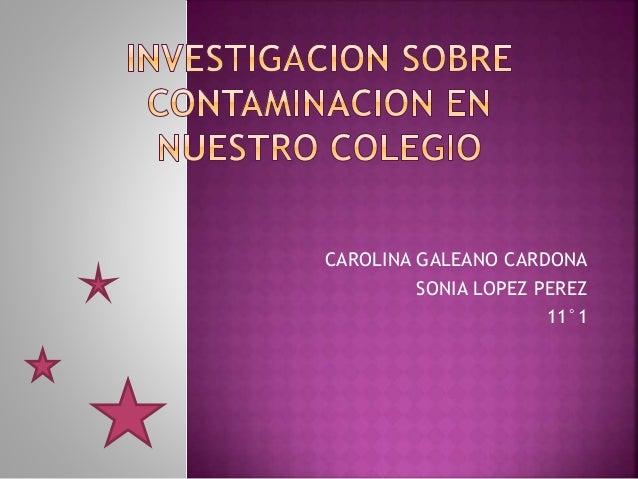 CAROLINA GALEANO CARDONA SONIA LOPEZ PEREZ 11°1