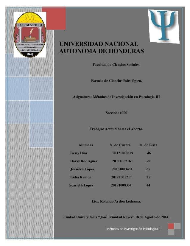 UNIVERSIDAD NACIONAL AUTONOMA DE HONDURAS Facultad de Ciencias Sociales. Escuela de Ciencias Psicológica. Asignatura: Méto...