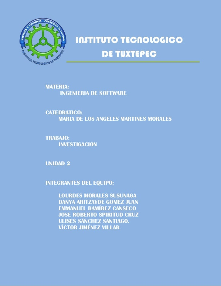 INSTITUTO TECNOLOGICO                 DE TUXTEPECMATERIA:    INGENIERIA DE SOFTWARECATEDRATICO:    MARIA DE LOS ANGELES MA...
