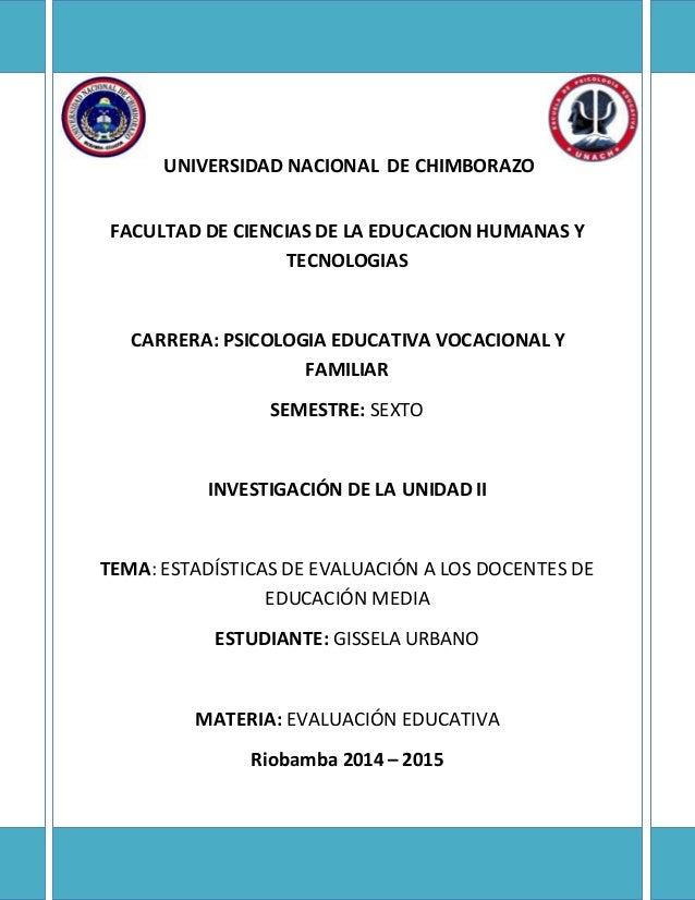 UNIVERSIDAD NACIONAL DE CHIMBORAZO FACULTAD DE CIENCIAS DE LA EDUCACION HUMANAS Y TECNOLOGIAS CARRERA: PSICOLOGIA EDUCATIV...