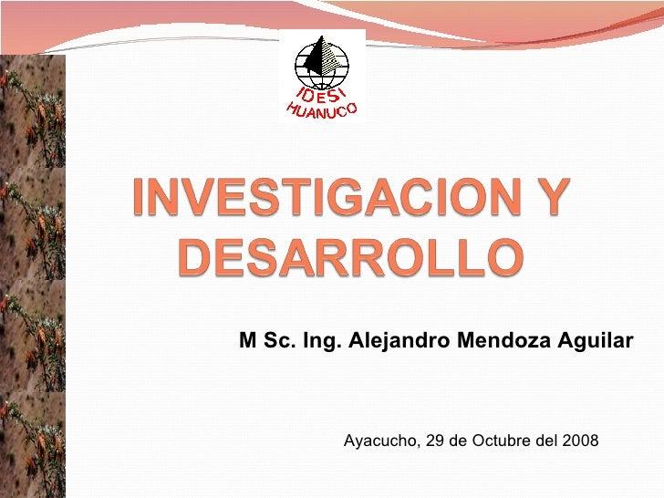 M Sc. Ing. Alejandro Mendoza Aguilar  Ayacucho, 29 de Octubre del 2008