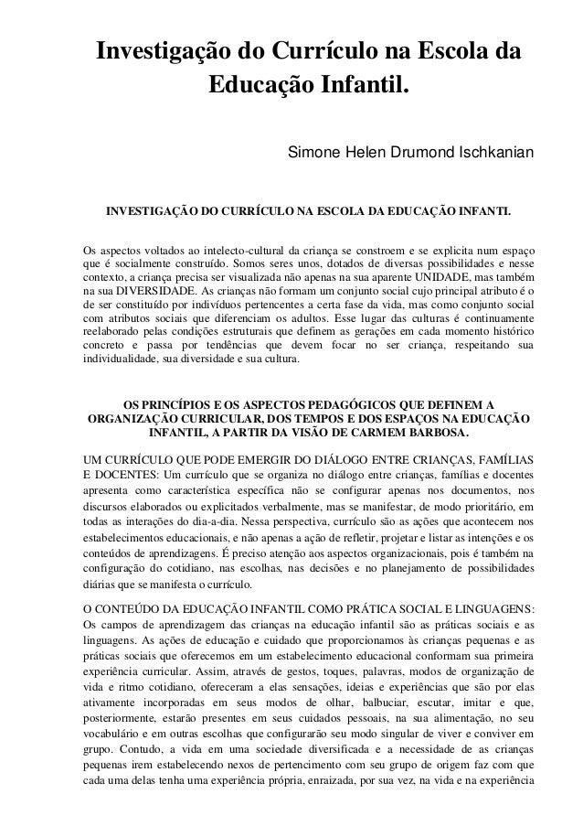 Investigação do Currículo na Escola da Educação Infantil. Simone Helen Drumond Ischkanian INVESTIGAÇÃO DO CURRÍCULO NA ESC...