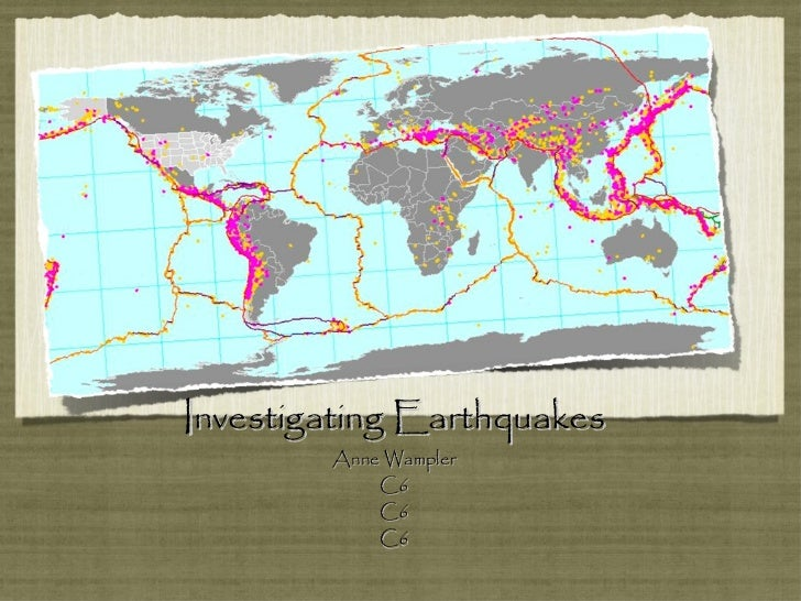 Investigating Earthquakes Anne Wampler C6 C6 C6