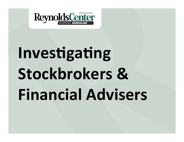 Title Slide Inves&ga&ng	    Stockbrokers	   &	    Financial	   Advisers
