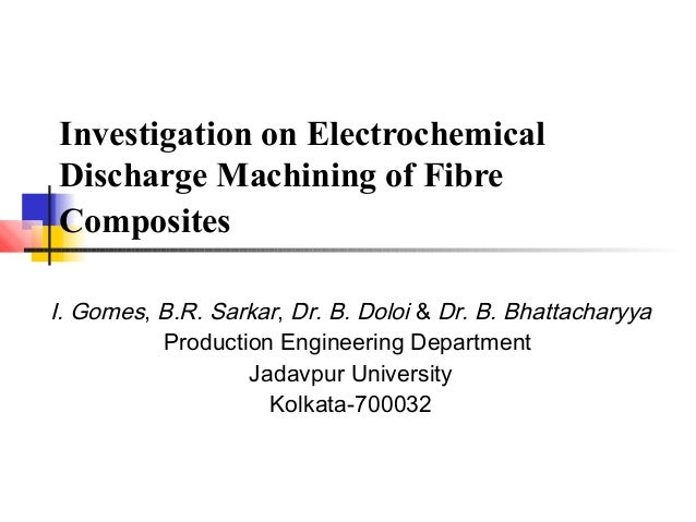 Investigation on electrochemical discharge machining of fibre composites